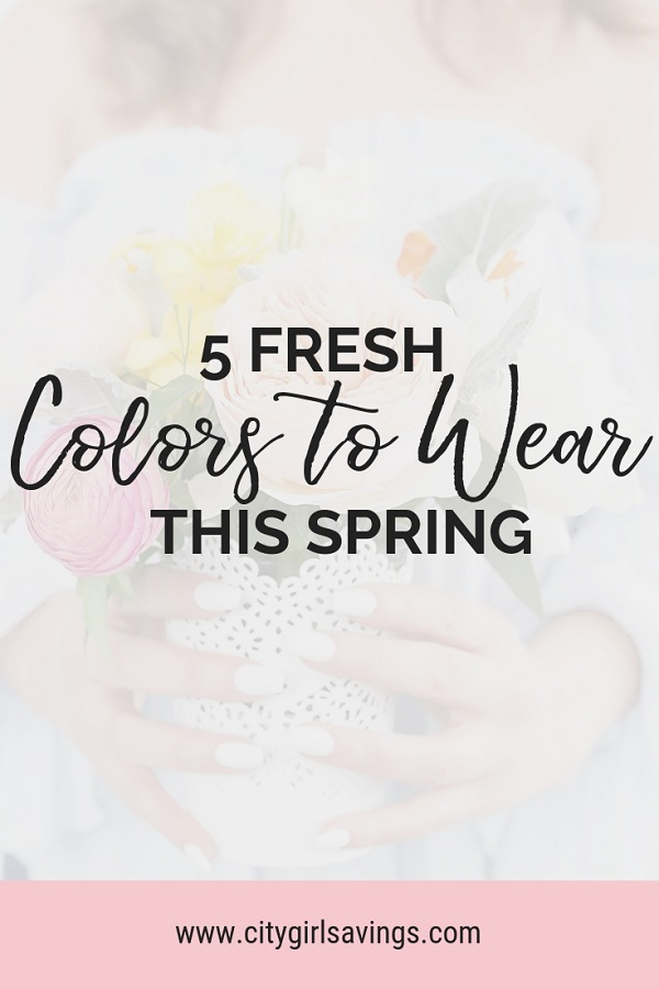 fresh colors to wear this spring