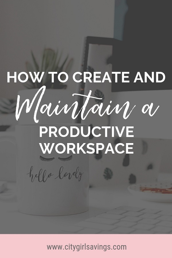 maintain a productive workspace