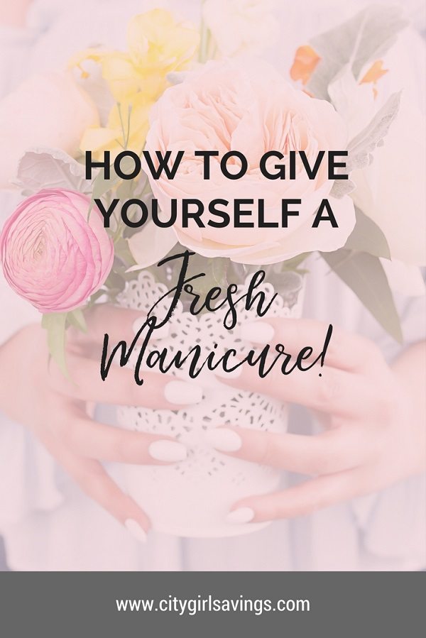 give yourself a fresh manicure