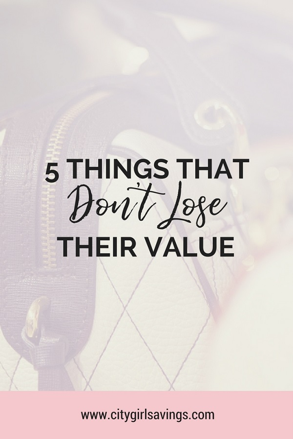 things that don't lose value