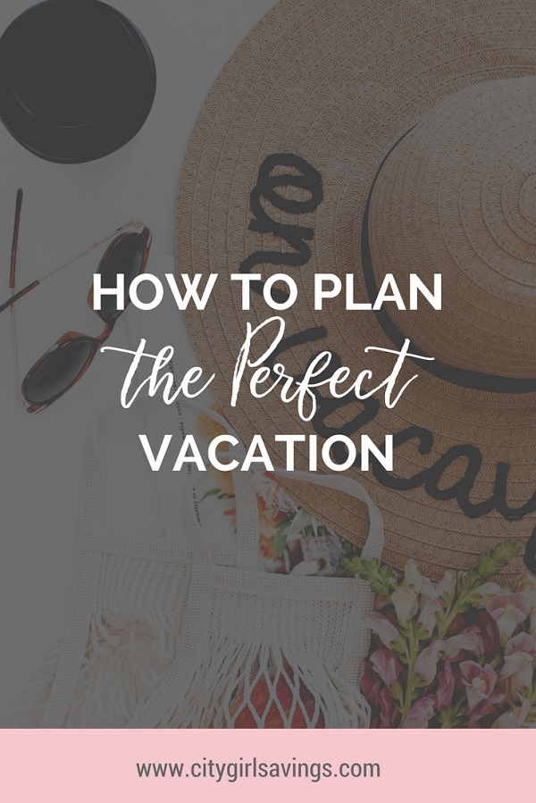 plan the perfect vacation