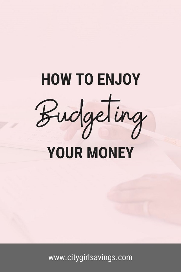 how to enjoy budgeting your money