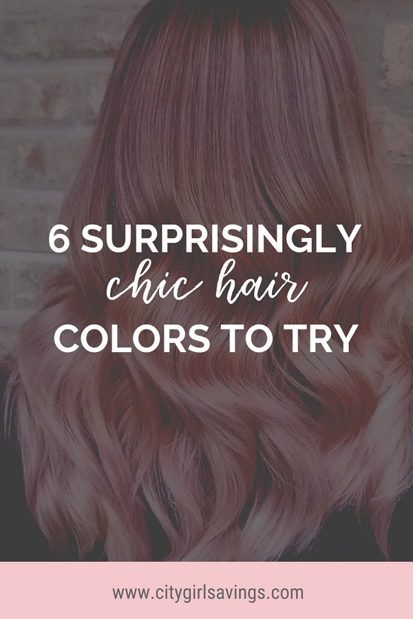 6 Surprisingly Chic Hair Colors City Girl Savings