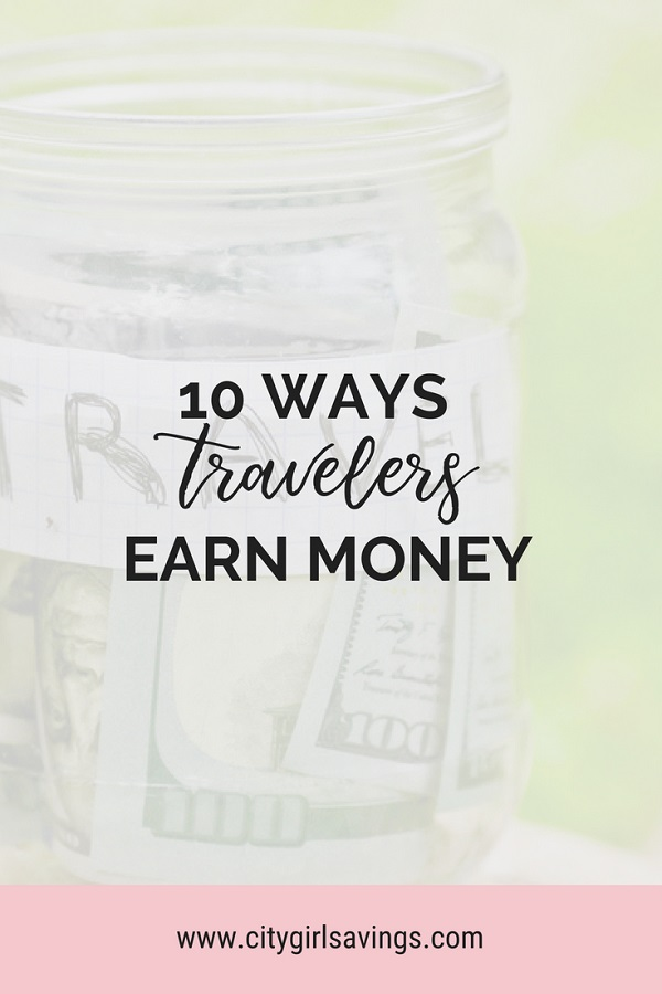 ways travelers earn money