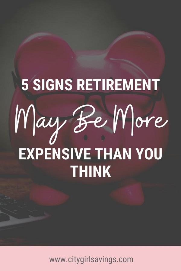 signs retirement may be more expensive