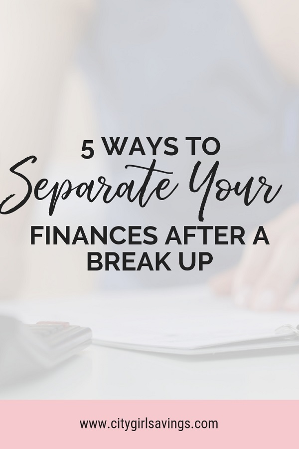 separate finances after a break up