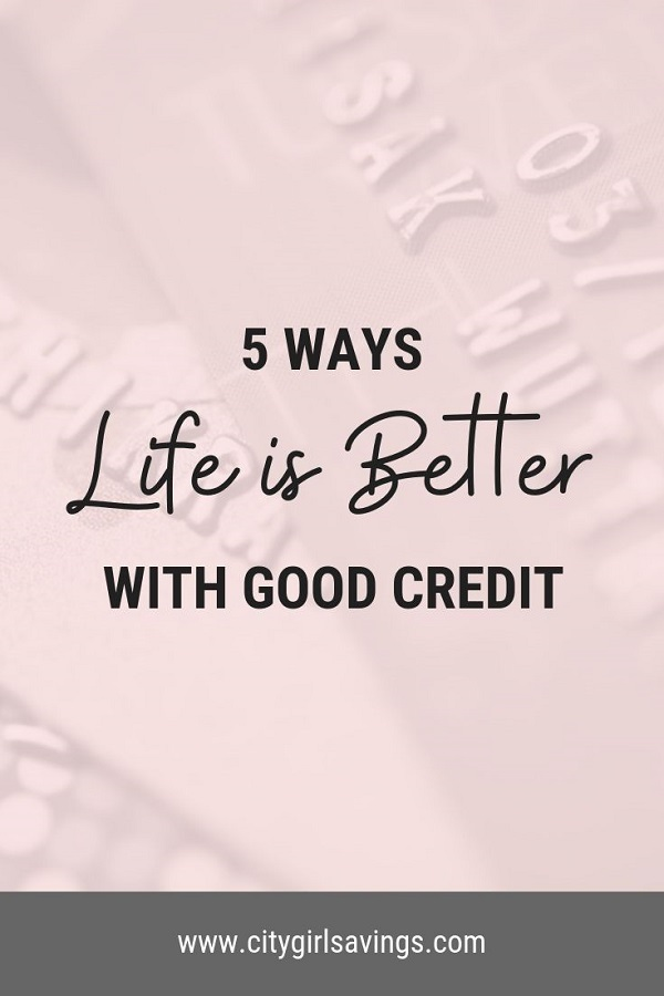 ways life is better with good credit