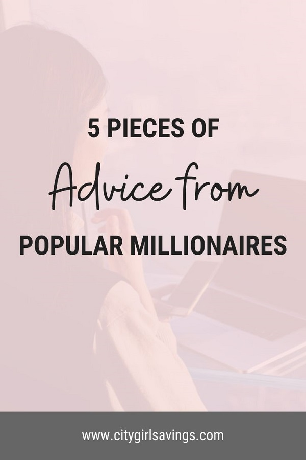 advice from popular millionaires