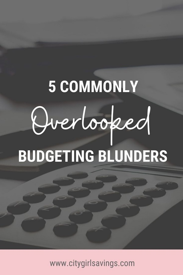 commonly overlooked budgeting blunders