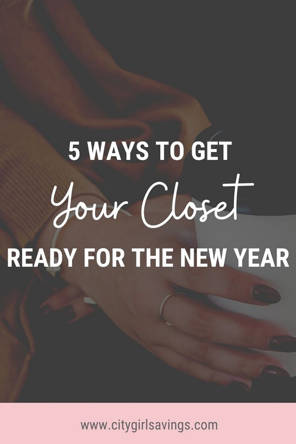 5 Ways to Get Your Closet Ready for the New Year