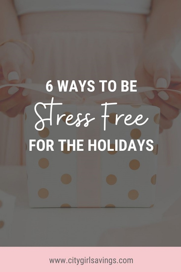 6 Ways to be Stress Free for the Holidays