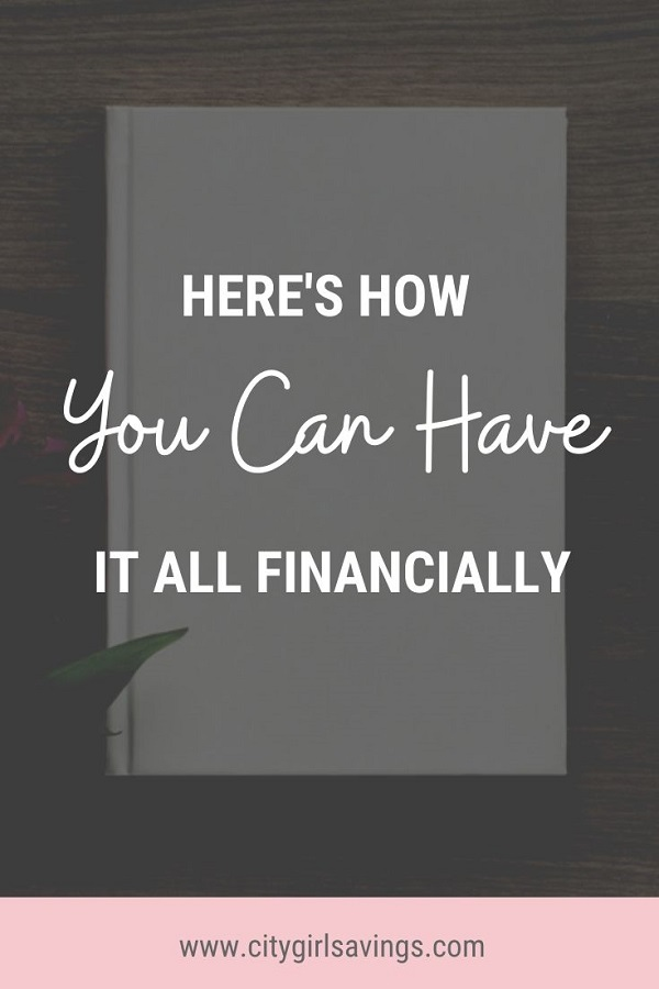 you can have it all financially