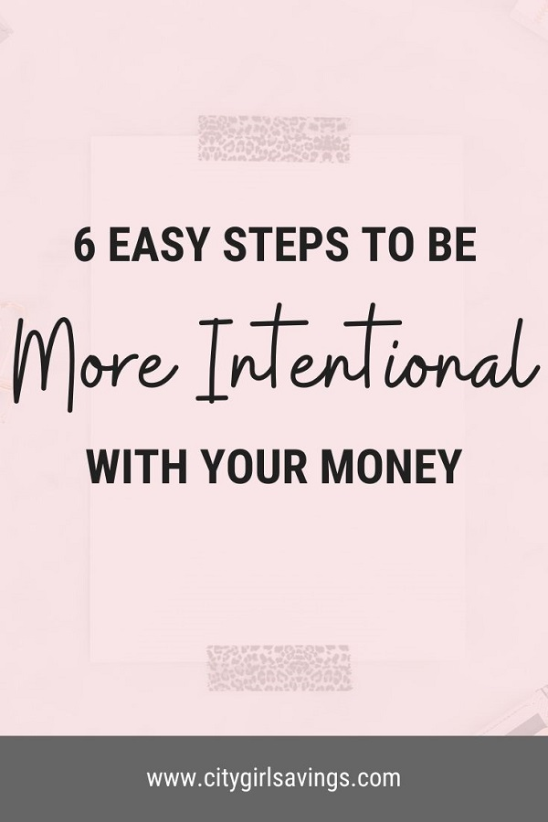 be more intentional with your money