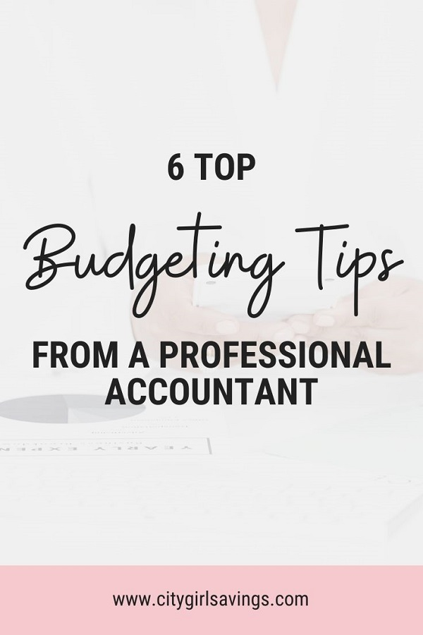 6 Top Budgeting Tips From a Professional Accountant