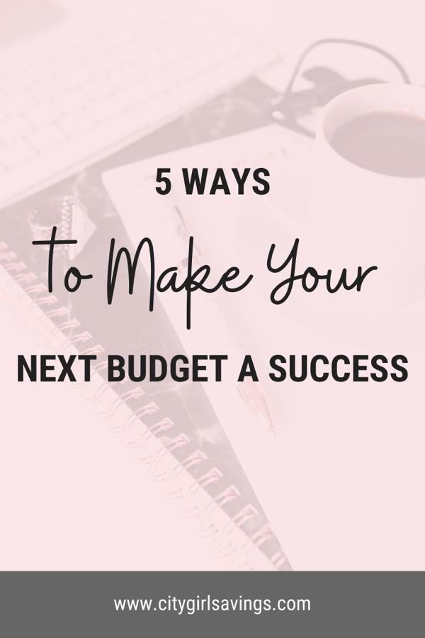 5 Ways to Make Your Next Budget a Success