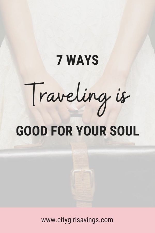 7 Ways Traveling is Good for the Soul