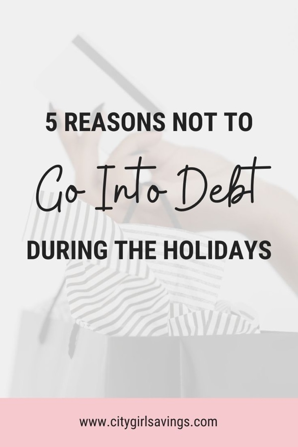 5 Reasons Not to Go into Debt During the Holidays