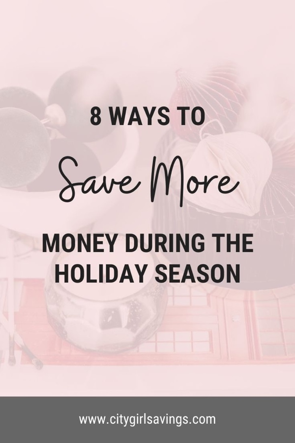 8 Ways to Save More Money During the Holiday Season