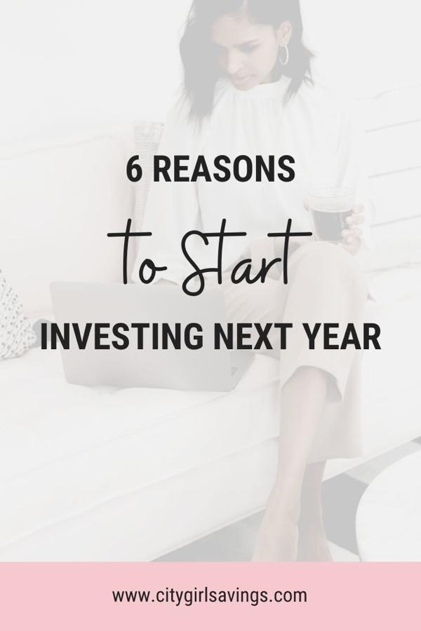 6 Reasons to Start Investing Next Year