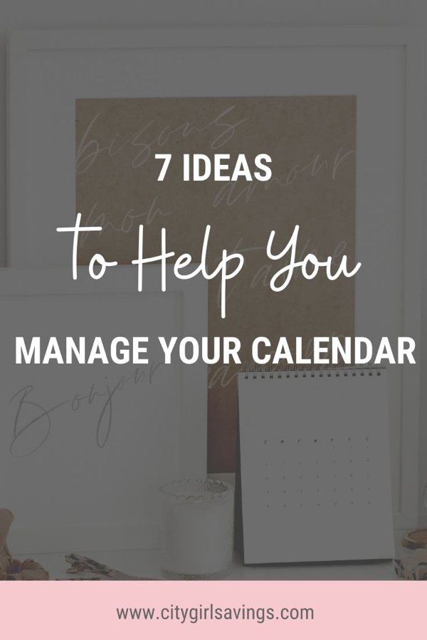 7 Ideas to Help You Manage Your Calendar