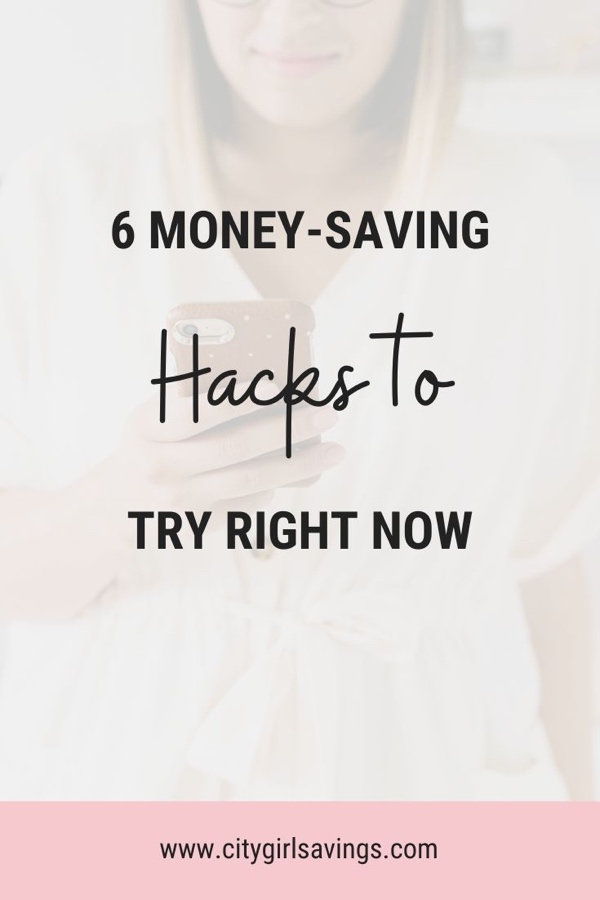 6 Money-Saving Hacks to Try Right Now